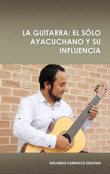 La guitarra: el sólo ayacuchano y su influencia